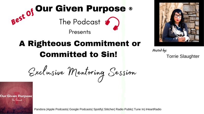 Best Of: A Righteous Commitment or Committed to Sin?, the Podcast