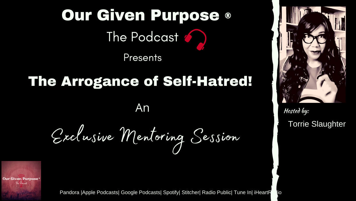 The Arrogance of Self-Hatred, the Podcast