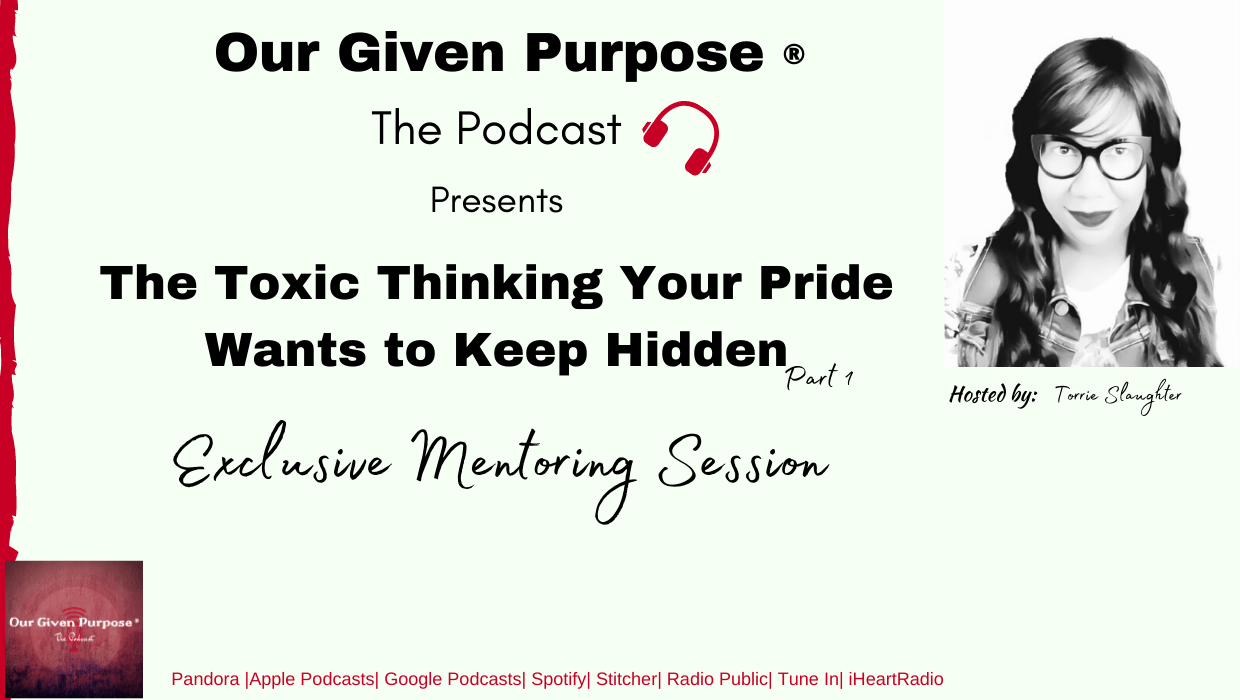 The Toxic Thinking Your Pride Wants to Keep Hidden! Part 1