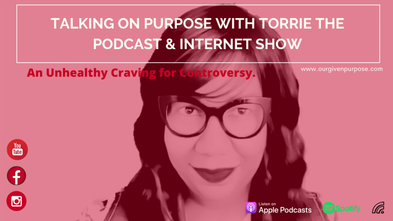 Talking on Purpose with Torrie the Podcast & Internet Show