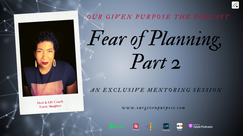 Fear of Planning, Part 2 The Podcast