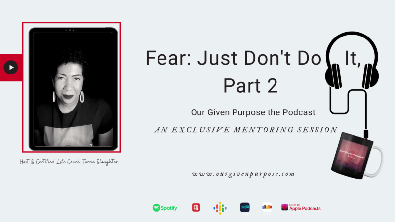Fear: Just Don't Do It, Part  2 The Podcast