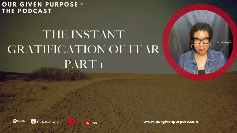 The Instant Gratification of Fear, Part 1 the Podcast