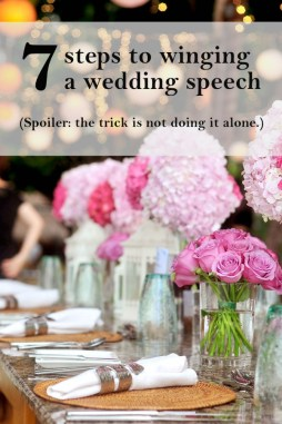 winging a wedding speech | ourguidetotheeveryday.com