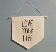 Love Your Life wall hanging