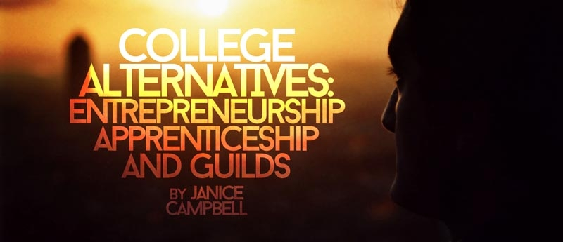 College Alternatives: Entrepreneurship, Apprenticeships, and Guilds