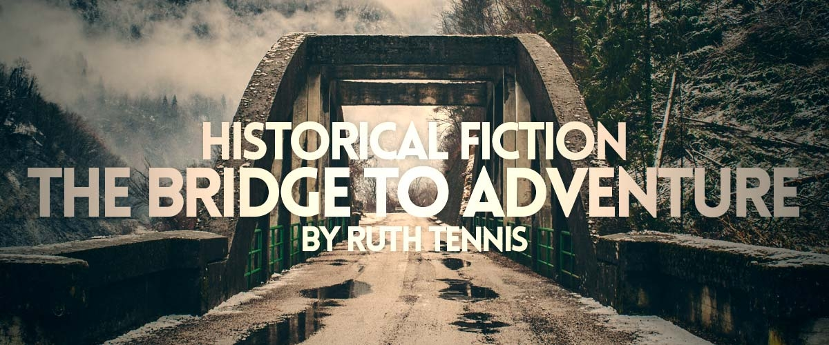Historical Fiction: The Bridge to Adventure