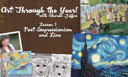 Art Through the Year with Sharon Jeffus —Lesson 1 — Post Impressionism and Line