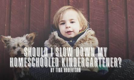 Should I Slow Down My Homeschooled Kindergartener?