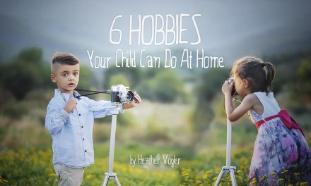 6 Hobbies Your Child Can Do at Home