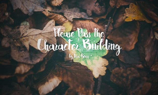 Please Pass the Character Building