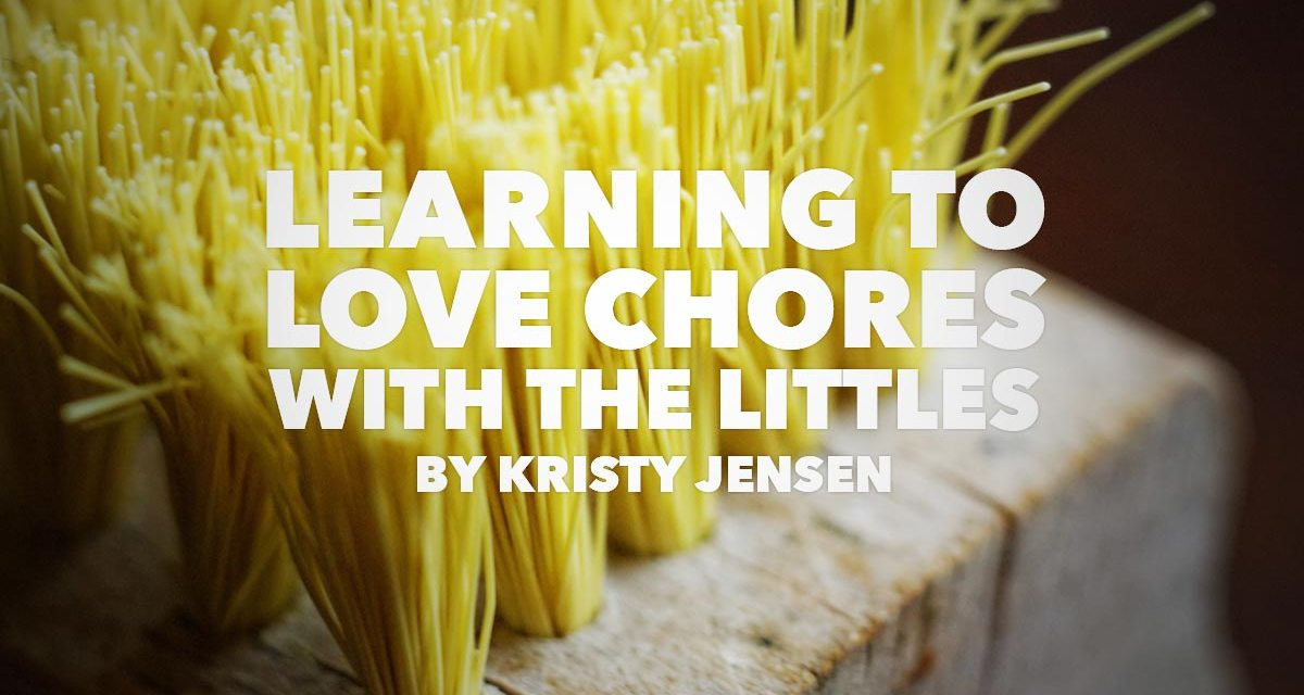 Learning to Love Chores With Littles