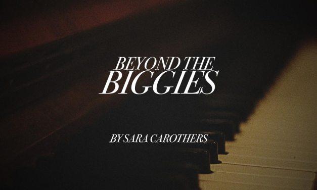 "Beyond the ""Biggies"""