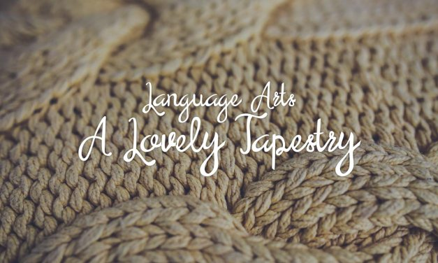 Language Arts – a Lovely Tapestry