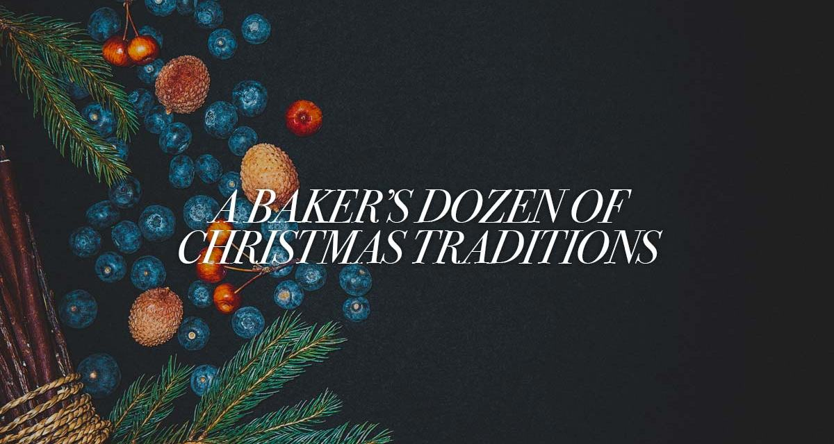 A Baker's Dozen of Christmas Traditions to Share