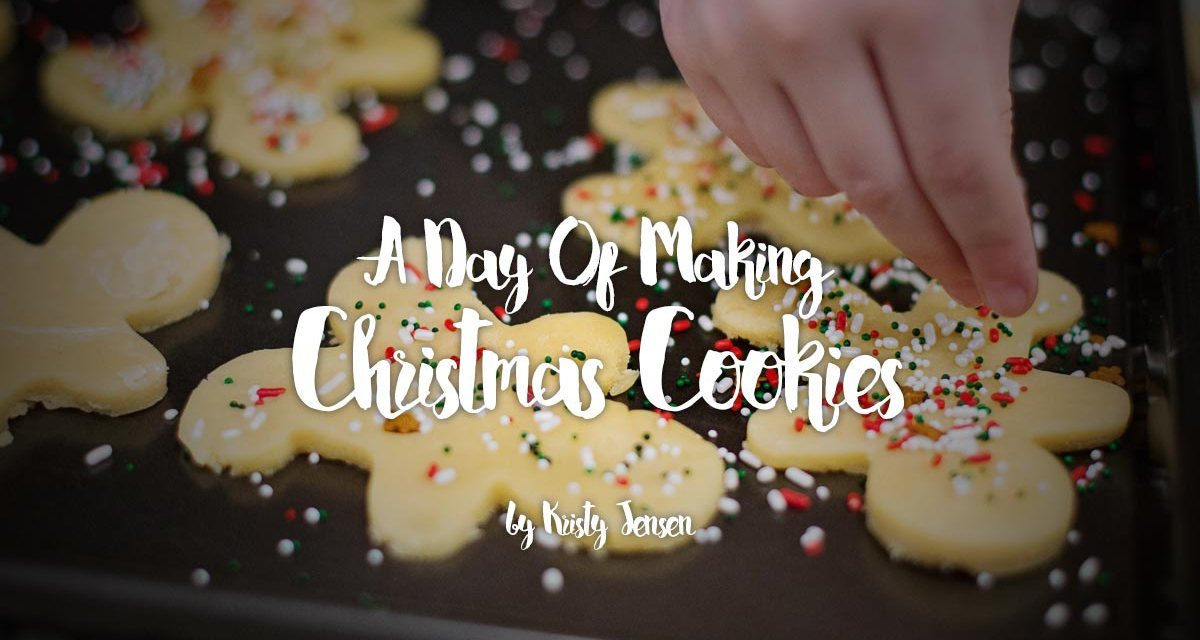 A Day Of Making Christmas Cookies