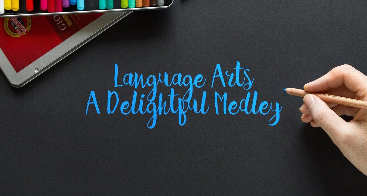 Language Arts – A Delightful Medley