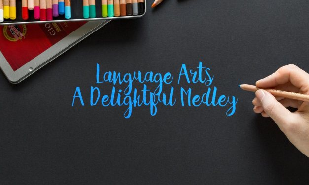 Language Arts – A Delightful Medley