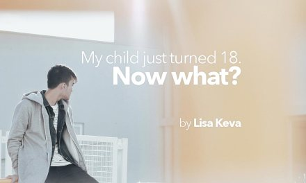 My child just turned 18. Now what?