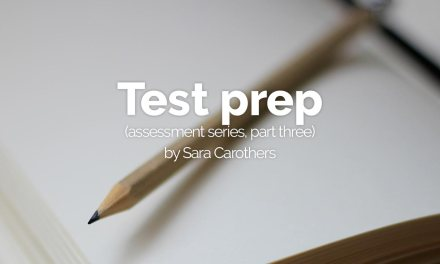 Test prep (assessment series, part three)