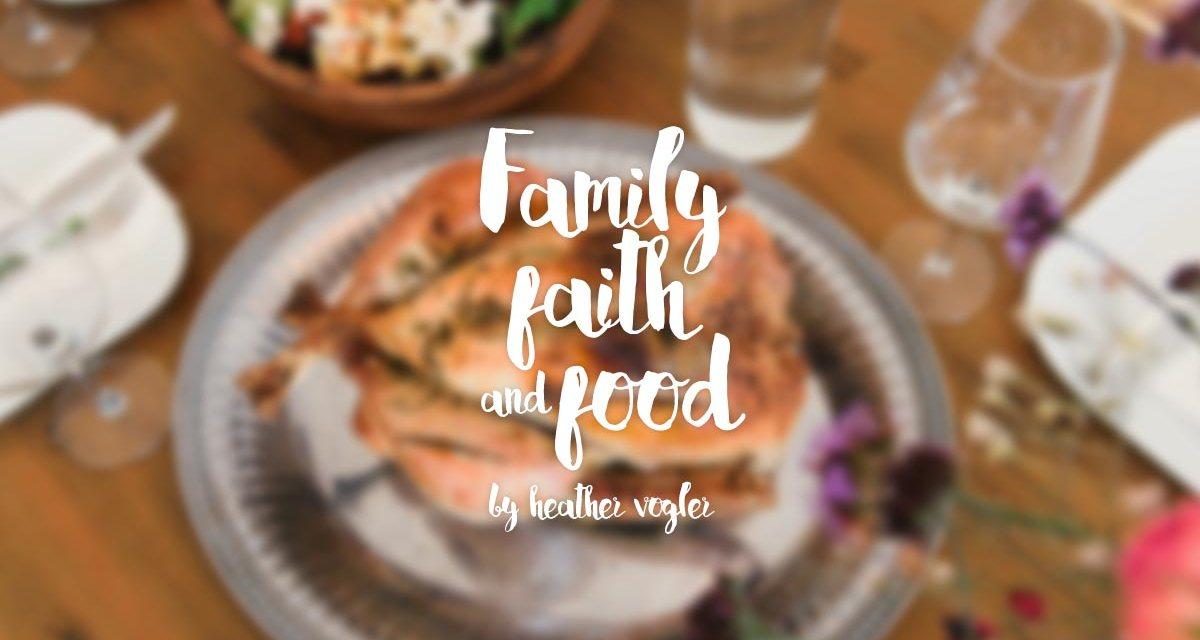 Family, faith, and food