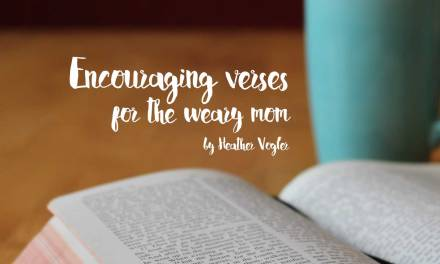 Encouraging verses for the weary mom