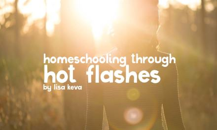 Homeschooling through hot flashes