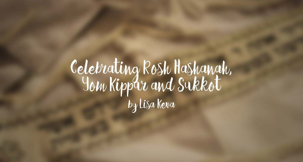 Celebrating Rosh Hashanah, Yom Kippur and Sukkot