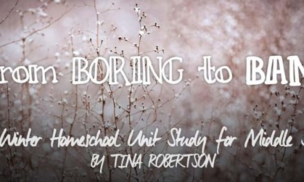 From Boring to Bam – Free Winter Homeschool Unit Study for Middle School