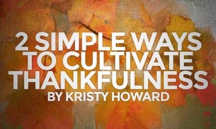 2 Simple Ways to Encourage Thankfulness