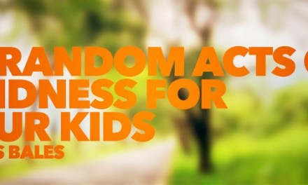 30 Random Acts of Kindness for Your Kids