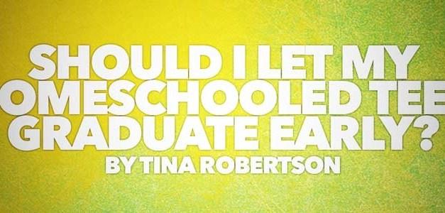 Should I Let My Homeschooled Teen Graduate Early?