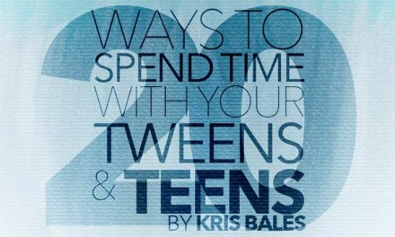20 Ways to Spend Time with Your Teens and Tweens