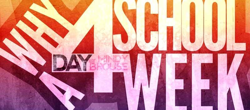Why a Four Day School Week?