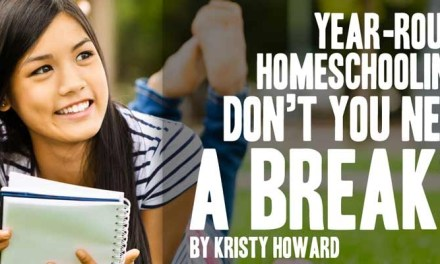 Year-Round Homeschooling: Don't You Need a Break?