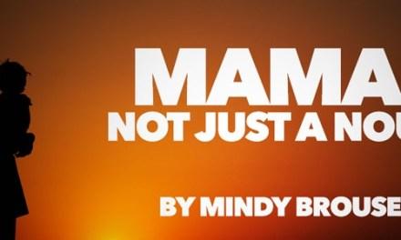 Mama: Not Just a Noun