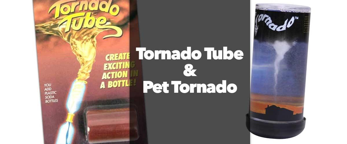 Tornado Tube and Pet Tornado