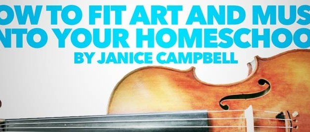 How to Fit Art and Music into Your Homeschool