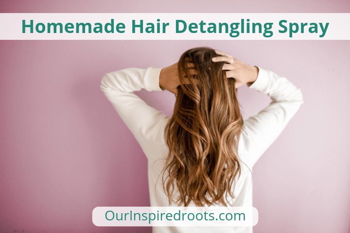 Homemade Hair Detangling Spray