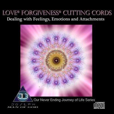 Love * Forgiveness * Cutting Cords of Attachments Mp3 Download - Joseph  LoBrutto