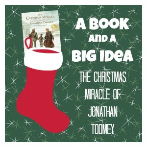 The Christmas Miracle of Jonathan Toomey and Activity Ideas