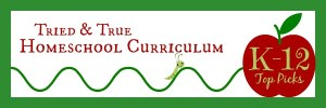 Homeschool Curriculum: My Top Picks K-12
