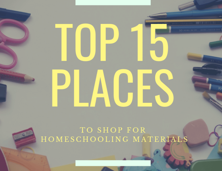 15 Favorite Places to Shop for Homeschooling Materials