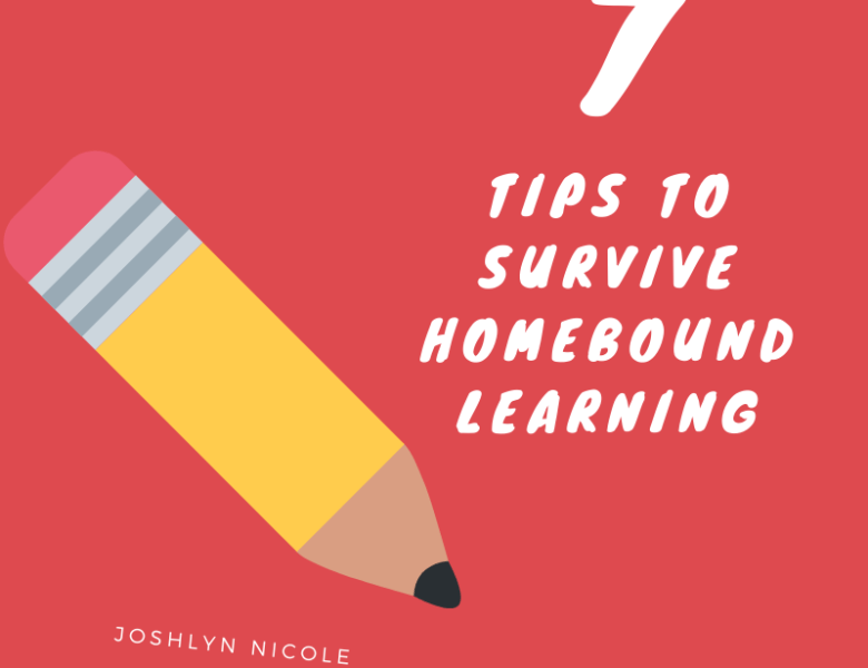 Homebound Learning Doesn't Have To Be Stressful | 7 Tips To Make Things Easier