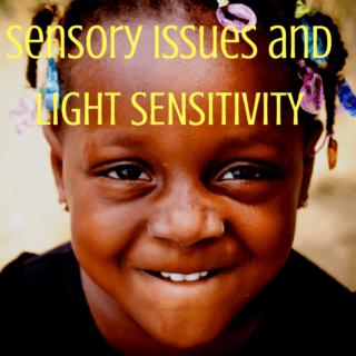 sensory issues and light sensitivity