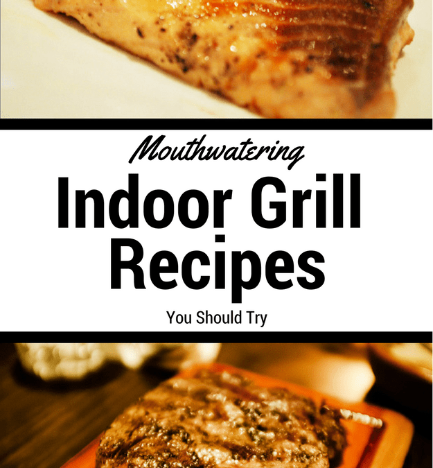 Mouthwatering Indoor Grill Recipes You Should Try
