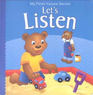 My First Values Series - Let's Listen (Kids Educational Books)