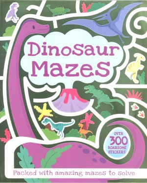 Dinosaur Mazes - Mazes and over 300 stickers (Kids Activities)