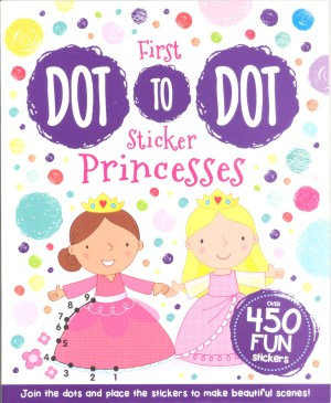 First Dot-To-Dot Sticker - PRINCESSES (Kids Activities)
