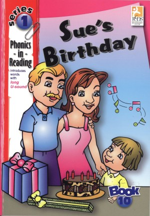 Phonics in Reading Series 1: Book 10 - Sue's Birthday